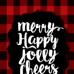 Merry, Happy, Jolly, Cheers!